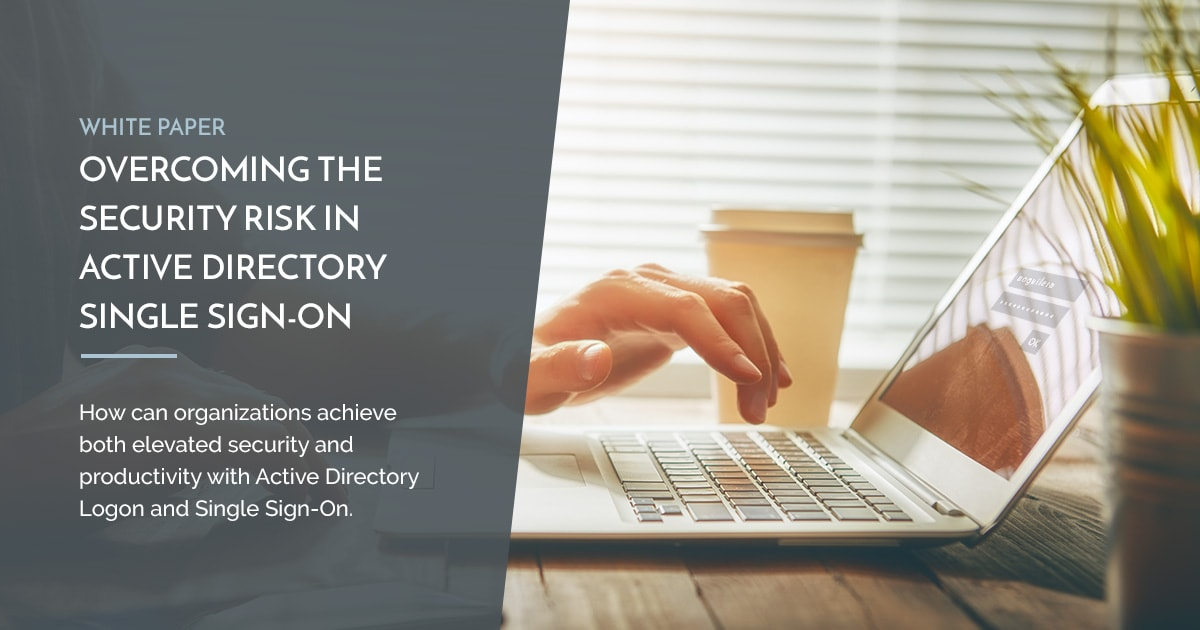 Overcoming the Security Risk in Active Directory Single Sign-On