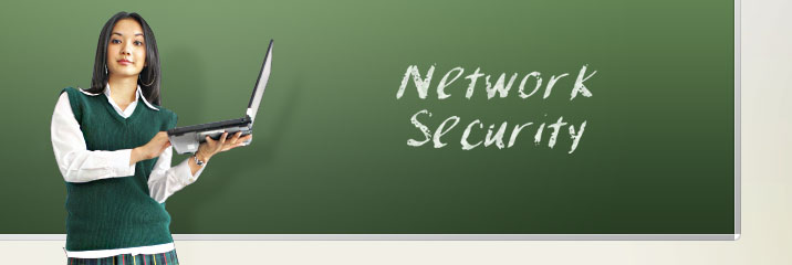 Network security in Universities, Colleges and Schools.