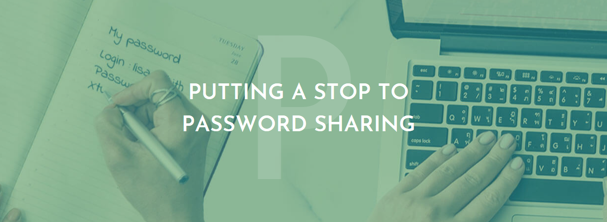 putting a stop to password sharing