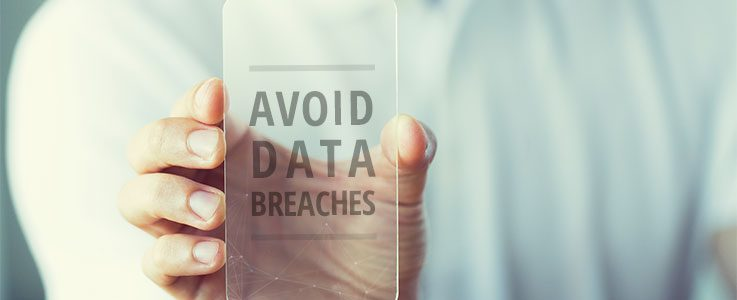 Taking a Proactive Approach to Avoid Data Breaches